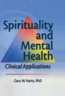 Spirituality and Mental Health : Clinical Applications - eBook