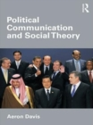 Political Communication and Social Theory - eBook