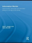 Information Worlds : Behavior, Technology, and Social Context in the Age of the Internet - eBook