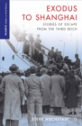 Exodus to Shanghai : Stories of Escape from the Third Reich - eBook