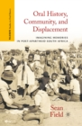 Oral History, Community, and Displacement : Imagining Memories in Post-Apartheid South Africa - eBook