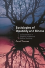 Sociologies of Disability and Illness : Contested Ideas in Disability Studies and Medical Sociology - eBook