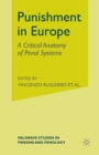 Punishment in Europe : A Critical Anatomy of Penal Systems - eBook