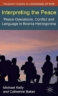 Interpreting the Peace : Peace Operations, Conflict and Language in Bosnia-Herzegovina - Book