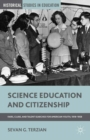 Science Education and Citizenship : Fairs, Clubs, and Talent Searches for American Youth, 1918-1958 - eBook