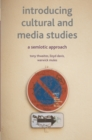 Introducing Cultural and Media Studies : A Semiotic Approach - eBook