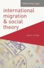 International Migration and Social Theory - eBook