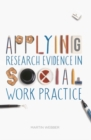 Applying Research Evidence in Social Work Practice - Book