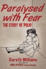 Paralysed with Fear : The Story of Polio - eBook
