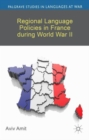 Regional Language Policies in France during World War II - Book