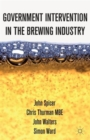 Intervention in the Modern UK Brewing Industry - Book