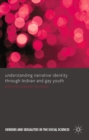Understanding Narrative Identity Through Lesbian and Gay Youth - eBook