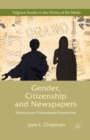 Gender, Citizenship and Newspapers : Historical and Transnational Perspectives - eBook