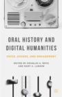 Oral History and Digital Humanities : Voice, Access, and Engagement - Book