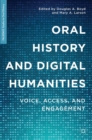 Oral History and Digital Humanities : Voice, Access, and Engagement - eBook