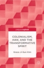 Colonialism, Han, and the Transformative Spirit - eBook