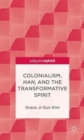 Colonialism, Han, and the Transformative Spirit - Book