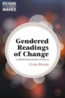 Gendered Readings of Change : A Feminist-Pragmatist Approach - Book