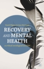 Recovery and Mental Health : A Critical Sociological Account - eBook