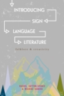 Introducing Sign Language Literature : Folklore and Creativity - Book