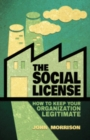 The Social License : How to Keep Your Organization Legitimate - eBook