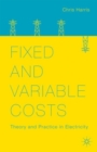 Fixed and Variable Costs : Theory and Practice in Electricity - Book