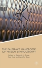 The Palgrave Handbook of Prison Ethnography - Book