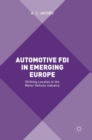 Automotive FDI in Emerging Europe : Shifting Locales in the Motor Vehicle Industry - Book