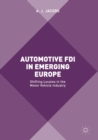Automotive FDI in Emerging Europe : Shifting Locales in the Motor Vehicle Industry - eBook