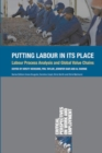 Putting Labour in its Place : Labour Process Analysis and Global Value Chains - Book