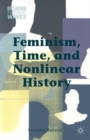 Feminism, Time, and Nonlinear History - Book