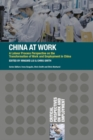 China at Work : A Labour Process Perspective on the Transformation of Work and Employment in China - Book