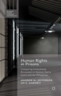 Human Rights in Prisons : Comparing Institutional Encounters in Kosovo, Sierra Leone and the Philippines - eBook
