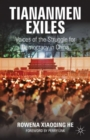 Tiananmen Exiles : Voices of the Struggle for Democracy in China - Book