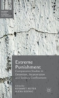 Extreme Punishment : Comparative Studies in Detention, Incarceration and Solitary Confinement - Book