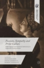 Passions, Sympathy and Print Culture : Public Opinion and Emotional Authenticity in Eighteenth-Century Britain - Book