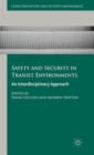 Safety and Security in Transit Environments : An Interdisciplinary Approach - Book
