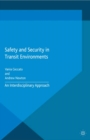 Safety and Security in Transit Environments : An Interdisciplinary Approach - eBook