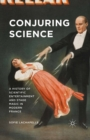 Conjuring Science : A History of Scientific Entertainment and Stage Magic in Modern France - eBook