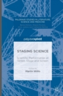 Staging Science : Scientific Performance on Street, Stage and Screen - Book