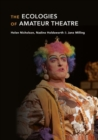 The Ecologies of Amateur Theatre - eBook