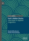York's Hidden Stories : Interviews in Applied Linguistics - eBook