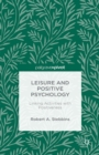 Leisure and Positive Psychology : Linking Activities with Positiveness - eBook