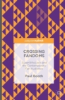 Crossing Fandoms : Superwholock and the Contemporary Fan Audience - Book