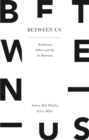 Between Us : Audiences, Affect and the In-Between - eBook