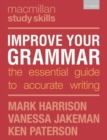 Improve Your Grammar : The Essential Guide to Accurate Writing - Book