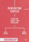 Reinventing Couples : Tradition, Agency and Bricolage - eBook