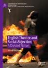 English Theatre and Social Abjection : A Divided Nation - Book