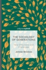 The Sociology of Generations : New Directions and Challenges - Book