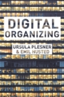 Digital Organizing : Revisiting Themes in Organization Studies - Book